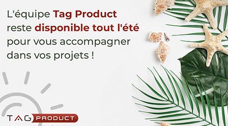 Tag Product reste à votre service